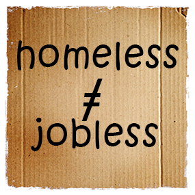 Homeless does not equal jobless